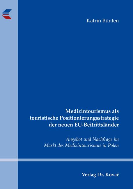 Cover: Medizintourismus als touristische Positionierungsstrategie der neuen EU-Beitrittsländer