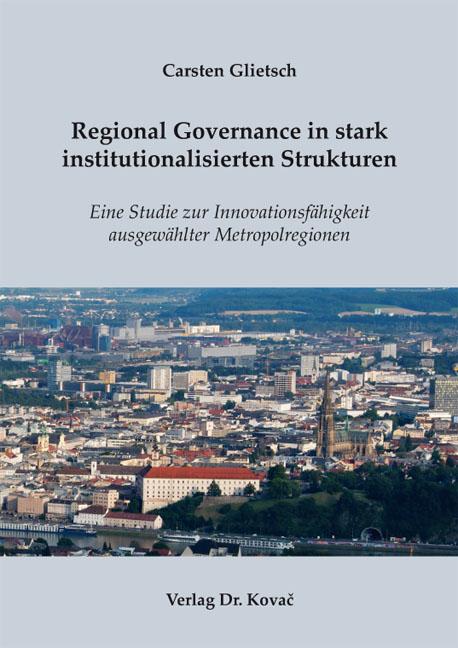 Cover: Regional Governance in stark institutionalisierten Strukturen