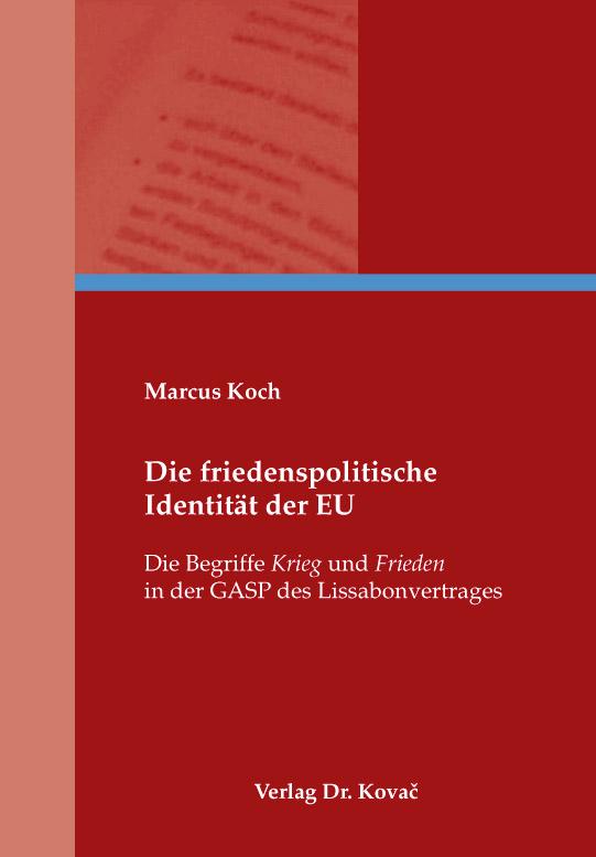 Cover: Die friedenspolitische Identität der EU