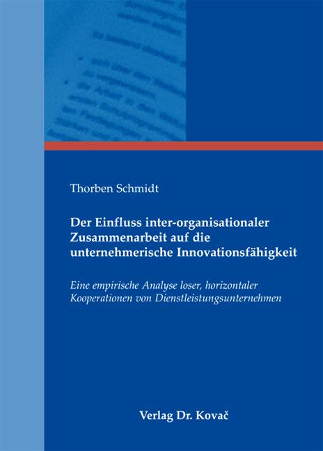 Cover: Der Einfluss inter-organisationaler Zusammenarbeit auf die unternehmerische Innovationsfähigkeit