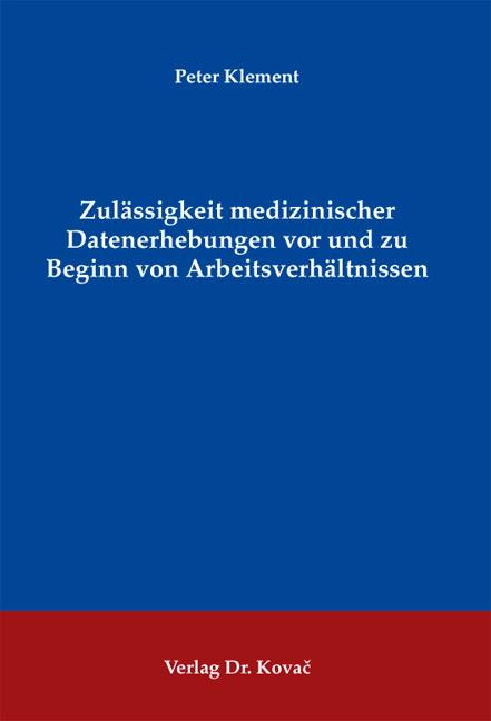 Cover: Zulässigkeit medizinischer Datenerhebungen vor und zu Beginn von Arbeitsverhältnissen