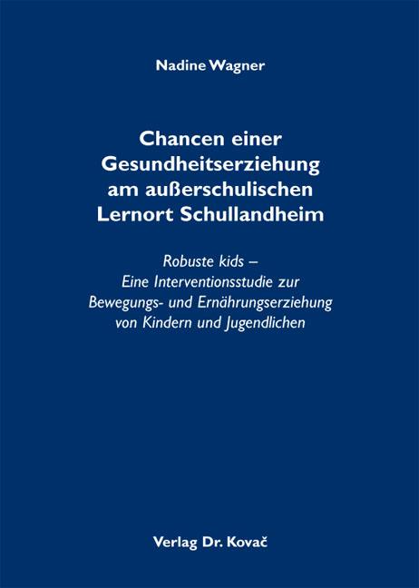 Cover: Chancen einer Gesundheitserziehung am außerschulischen Lernort Schullandheim