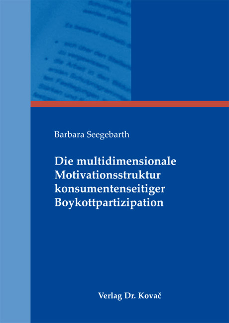 Cover: Die multidimensionale Motivationsstruktur konsumentenseitiger Boykottpartizipation