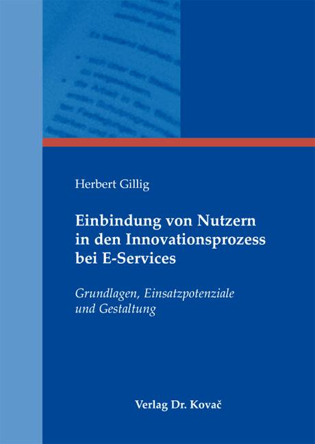 Cover: Einbindung von Nutzern in den Innovationsprozess bei E-Services