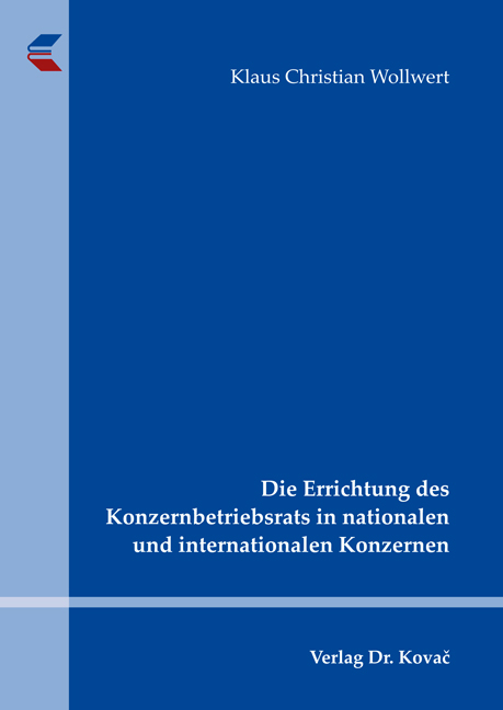 Cover: Die Errichtung des Konzernbetriebsrats in nationalen und internationalen Konzernen