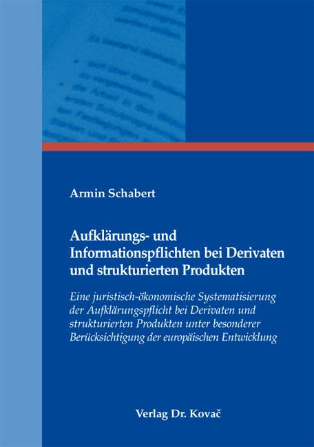 Cover: Aufklärungs- und Informationspflichten bei Derivaten und strukturierten Produkten