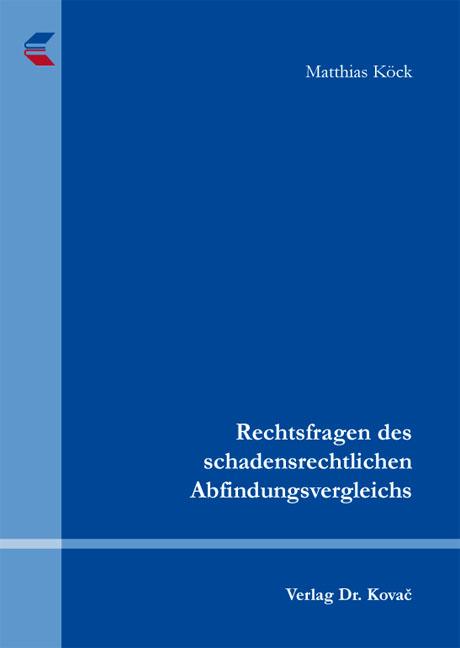 Cover: Rechtsfragen des schadensrechtlichen Abfindungsvergleichs