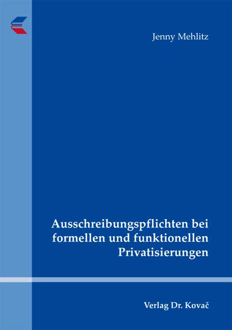 Cover: Ausschreibungspflichten bei formellen und funktionellen Privatisierungen