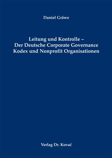 Cover: Leitung und Kontrolle – Der Deutsche Corporate Governance Kodex und Nonprofit Organisationen