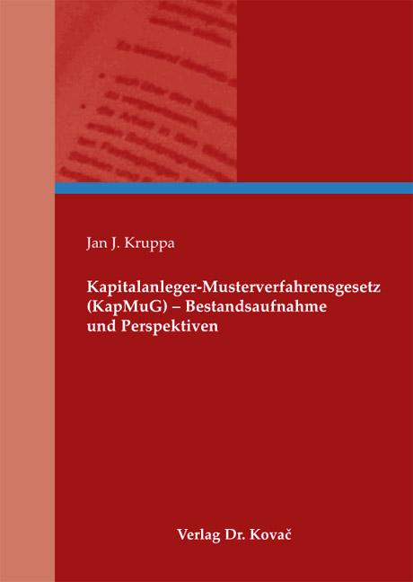 Cover: Kapitalanleger-Musterverfahrensgesetz (KapMuG) – Bestandsaufnahme und Perspektiven