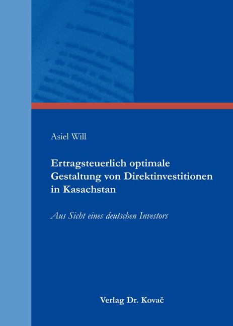 Cover: Ertragsteuerlich optimale Gestaltung von Direktinvestitionen in Kasachstan