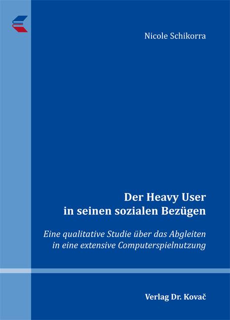 Cover: Der Heavy User in seinen sozialen Bezügen