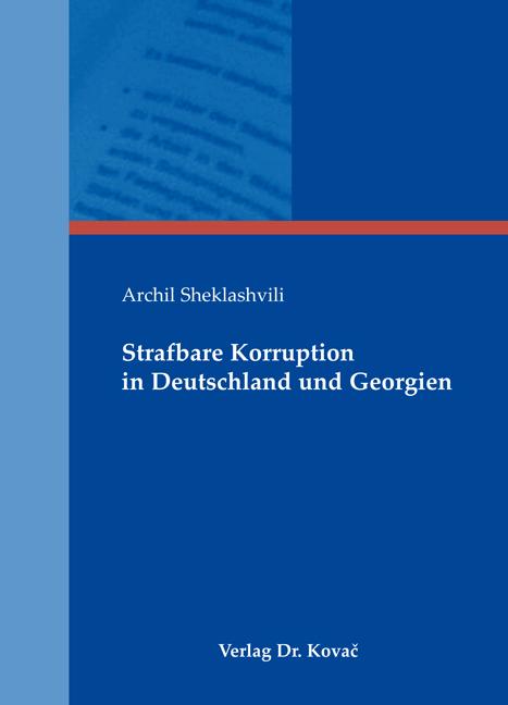 Cover: Strafbare Korruption in Deutschland und Georgien