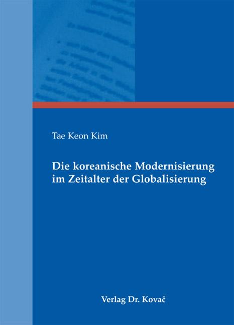 Cover: Die koreanische Modernisierung im Zeitalter der Globalisierung