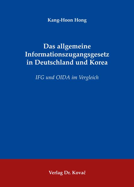 Cover: Das allgemeine Informationszugangsgesetz in Deutschland und Korea