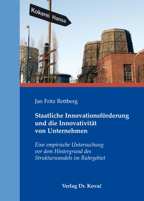 Cover: Staatliche Innovationsförderung und die Innovativität von Unternehmen