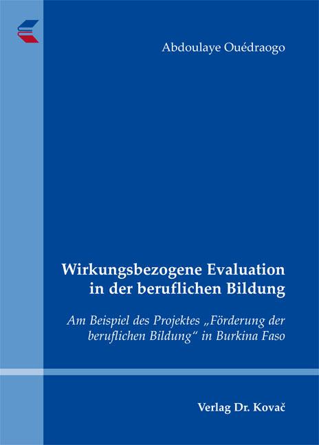 Cover: Wirkungsbezogene Evaluation in der beruflichen Bildung