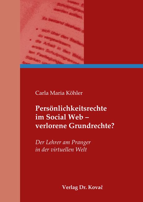 Cover: Persönlichkeitsrechte im SocialWeb – verlorene Grundrechte?