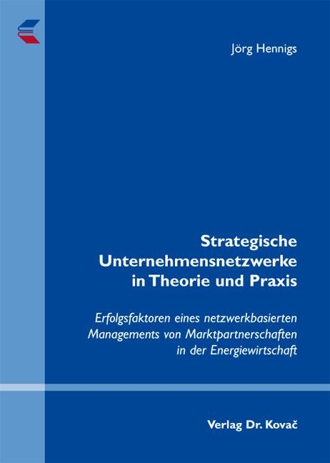 Cover: Strategische Unternehmensnetzwerke in Theorie und Praxis