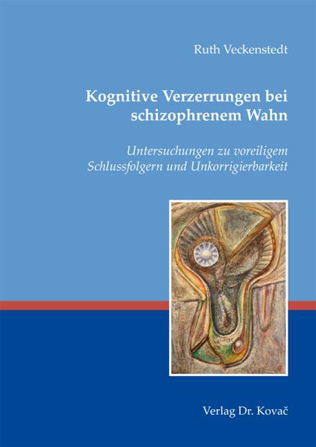 Cover: Kognitive Verzerrungen bei schizophrenem Wahn
