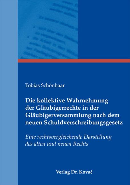 Cover: Die kollektive Wahrnehmung der Gläubigerrechte in der Gläubigerversammlung nach dem neuen Schuldverschreibungsgesetz