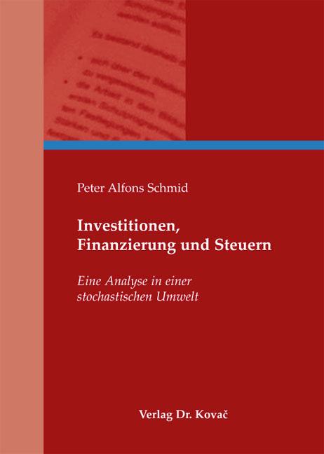 Cover: Investitionen, Finanzierung und Steuern