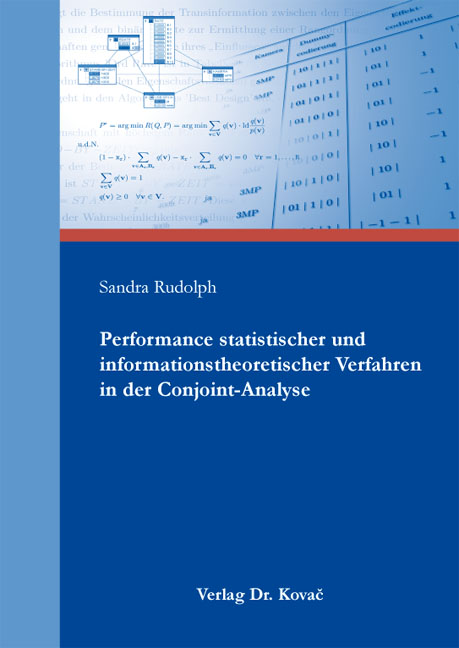 Cover: Performance statistischer und informationstheoretischer Verfahren in der Conjoint-Analyse