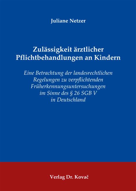 Cover: Zulässigkeit ärztlicher Pflichtbehandlungen an Kindern