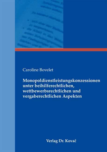Cover: Monopoldienstleistungskonzessionen unter beihilferechtlichen, wettbewerbsrechtlichen und vergaberechtlichen Aspekten