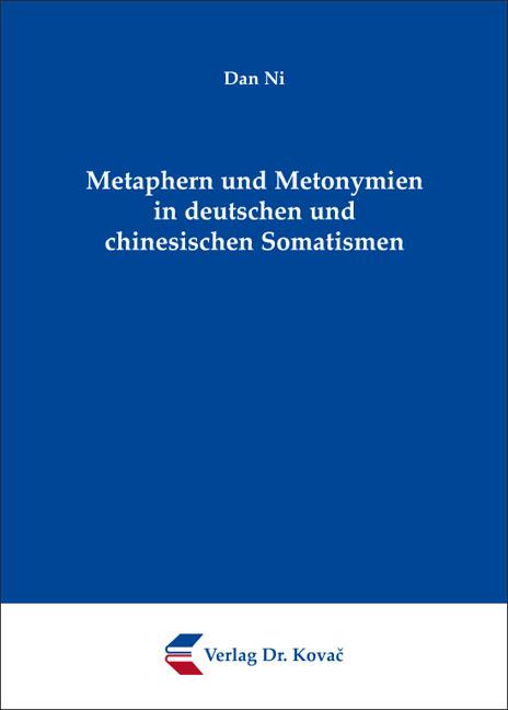 Cover: Metaphern und Metonymien in deutschen und chinesischen Somatismen