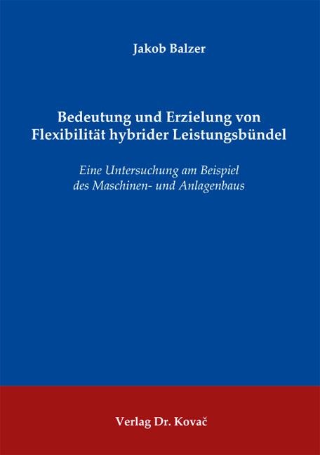 Cover: Bedeutung und Erzielung von Flexibilität hybrider Leistungsbündel