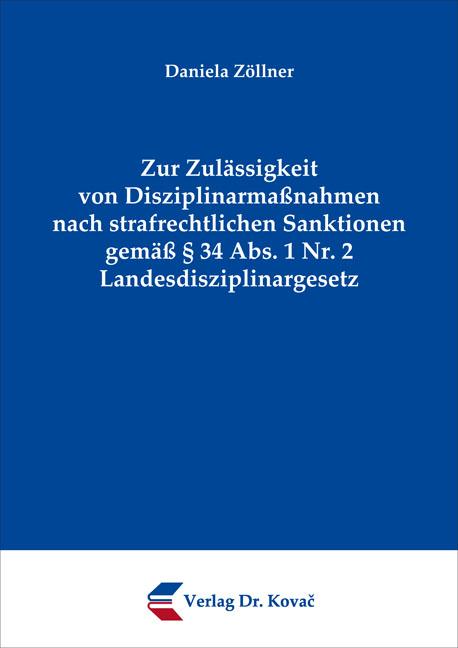 Cover: Zur Zulässigkeit von Disziplinarmaßnahmen nach strafrechtlichen Sanktionen gemäß § 34 Abs. 1 Nr. 2 Landesdisziplinargesetz