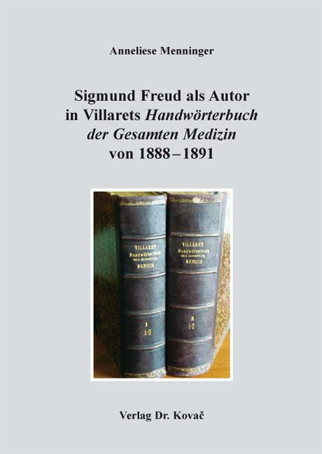 Cover: Sigmund Freud als Autor in Villarets Handwörterbuch der Gesamten Medizin von 1888–1891