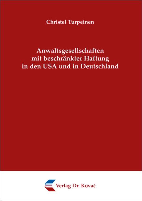 Cover: Anwaltsgesellschaften mit beschränkter Haftung in den USA und in Deutschland