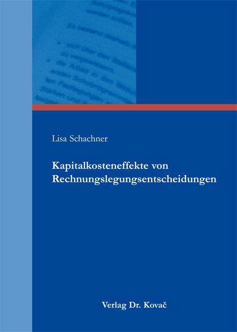 Cover: Kapitalkosteneffekte von Rechnungslegungsentscheidungen