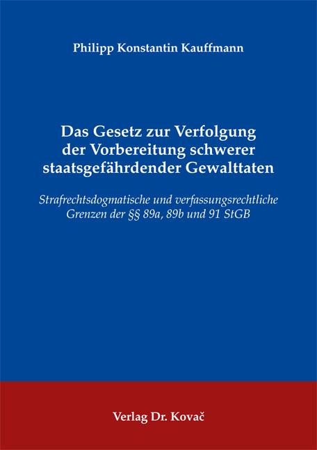 Cover: Das Gesetz zur Verfolgung der Vorbereitung schwerer staatsgefährdender Gewalttaten