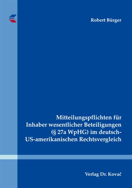 Cover: Mitteilungspflichten für Inhaber wesentlicher Beteiligungen (§ 27a WpHG) im deutsch-US-amerikanischen Rechtsvergleich