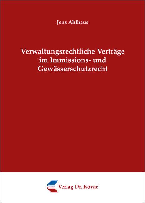 Cover: Verwaltungsrechtliche Verträge im Immissions- und Gewässerschutzrecht