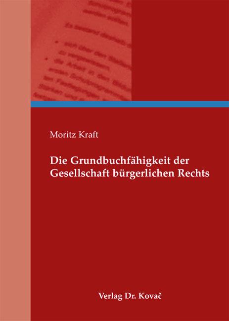 Cover: Die Grundbuchfähigkeit der Gesellschaft bürgerlichen Rechts
