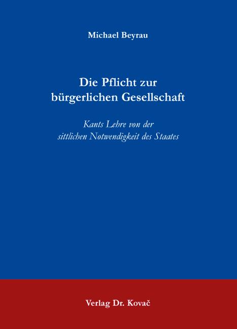 Cover: Die Pflicht zur bürgerlichen Gesellschaft