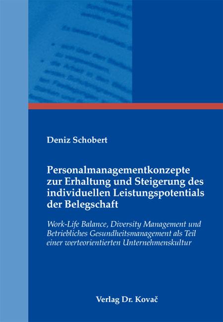 Cover: Personalmanagementkonzepte zur Erhaltung und Steigerung des individuellen Leistungspotentials der Belegschaft
