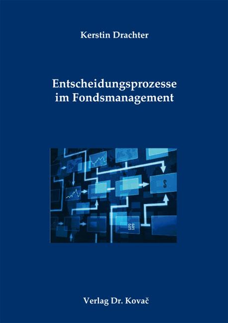 Cover: Entscheidungsprozesse im Fondsmanagement