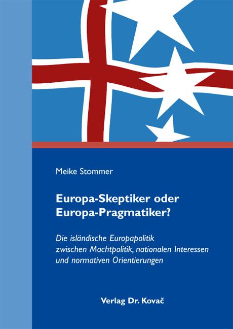 Cover: Europa-Skeptiker oder Europa-Pragmatiker?