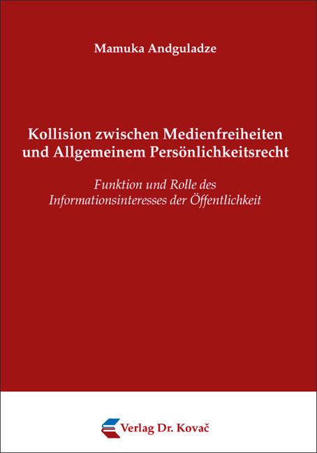 Cover: Kollision zwischen Medienfreiheiten und Allgemeinem Persönlichkeitsrecht