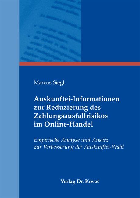 Cover: Auskunftei-Informationen zur Reduzierung des Zahlungsausfallrisikos im Online-Handel