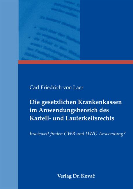 Cover: Die gesetzlichen Krankenkassen im Anwendungsbereich des Kartell- und Lauterkeitsrechts