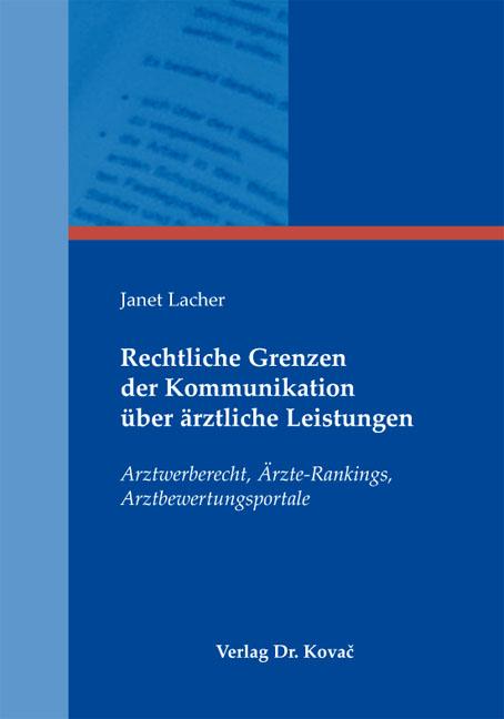 Cover: Rechtliche Grenzen der Kommunikation über ärztliche Leistungen