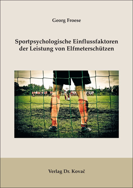 Cover: Sportpsychologische Einflussfaktoren der Leistung von Elfmeterschützen
