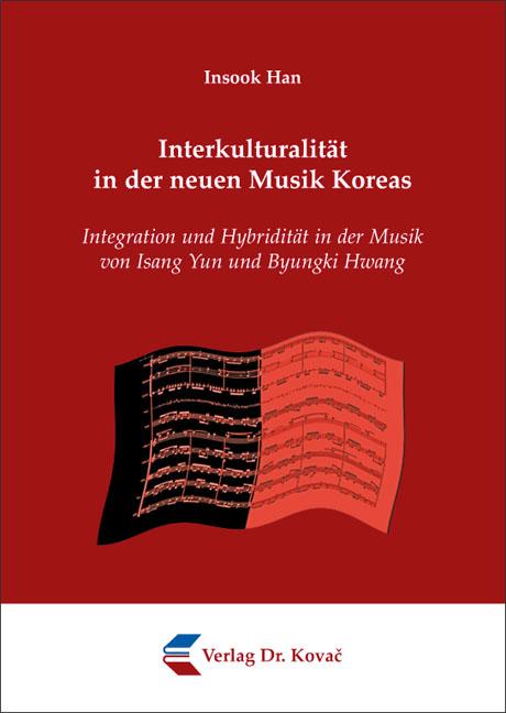 Cover: Interkulturalität in der neuen Musik Koreas