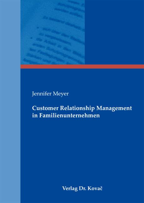 Cover: Customer Relationship Management in Familienunternehmen